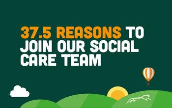 37 reasons to join our social care team